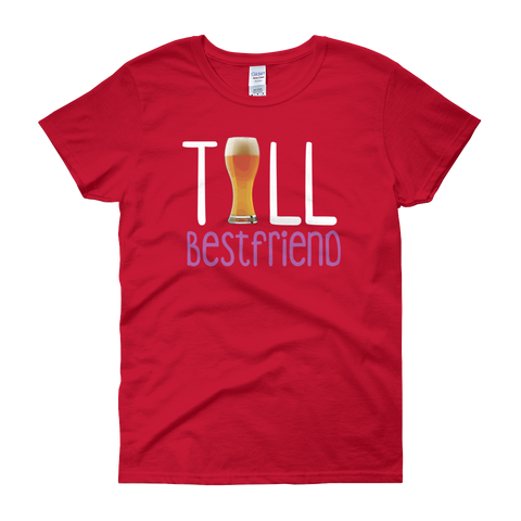 Tall Best Friend - Beer - Women's short sleeve t-shirt - Cozzoo