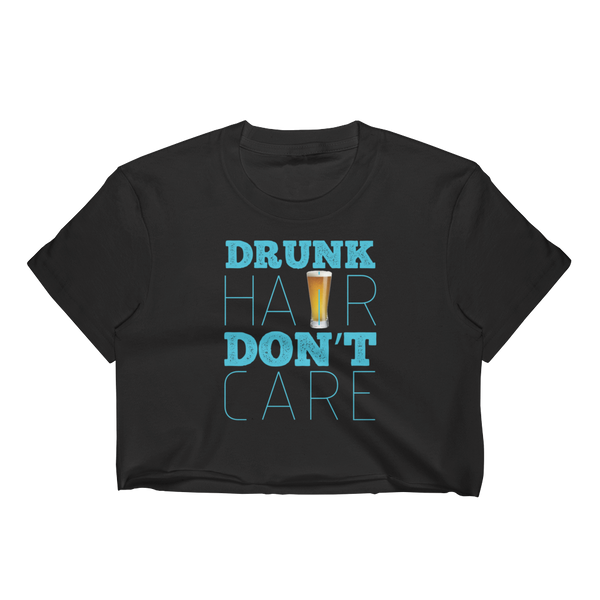 Drunk Hair Don't Care - Women's Crop Top - Cozzoo