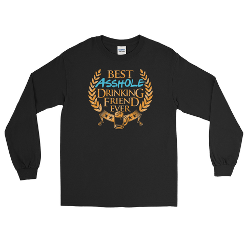 Best Asshole Drinking Friend Ever - Long Sleeve T-Shirt - Cozzoo