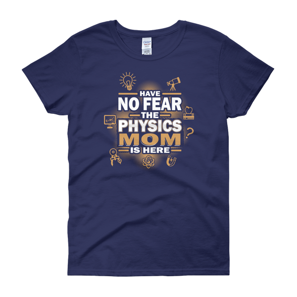 Have No Fear The Physics Mom Is Here - Women's short sleeve t-shirt - Cozzoo