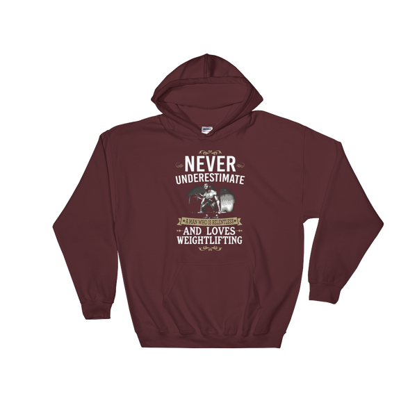 Never Underestimate A Man Who Is Relentless And Loves Weightlifting - Hoodie Sweatshirt Sweater - Cozzoo