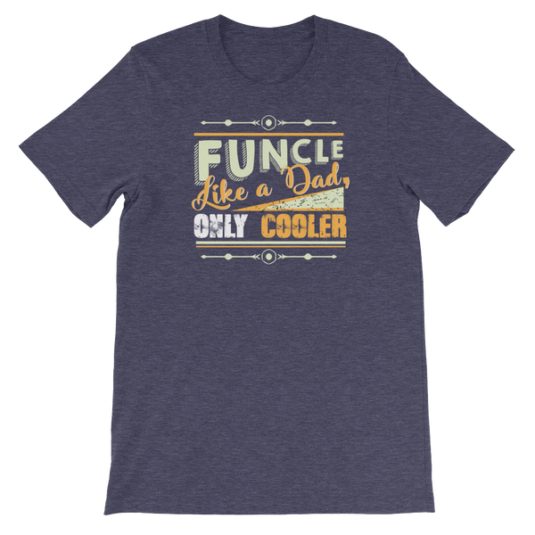 Funcle Like A Dad, Only Cooler - Short-Sleeve Unisex T-Shirt - Cozzoo