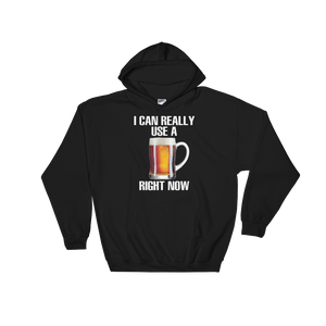 I Can Really Use A Beer Right Now - Hoodie Sweatshirt Sweater - Cozzoo