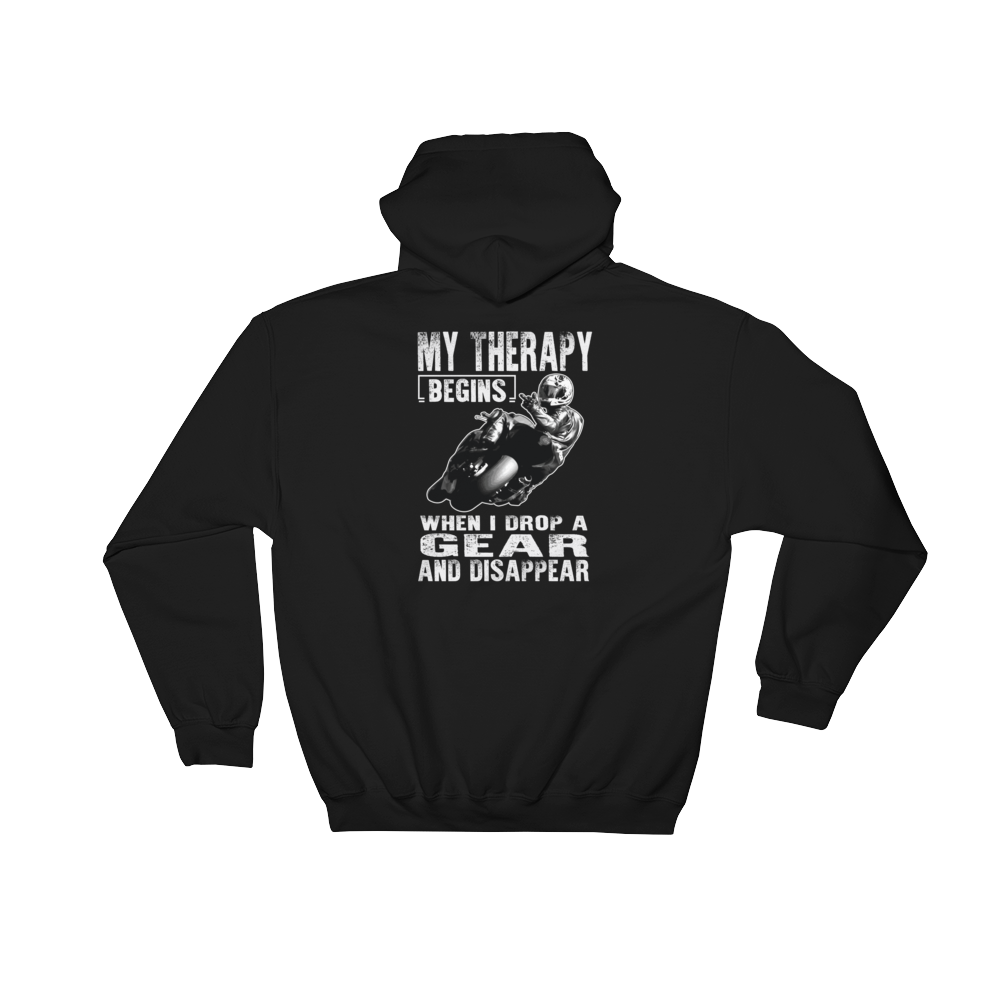 My Therapy Begins When I Drop A Gear And Disappear - Hoodie Sweatshirt Sweater - Cozzoo