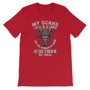My scars tell a story They are reminders of when life tried to break me but failed - Short-Sleeve Unisex T-Shirt - Cozzoo