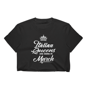 Italian Queens Are Born In March - Women's Crop Top - Cozzoo
