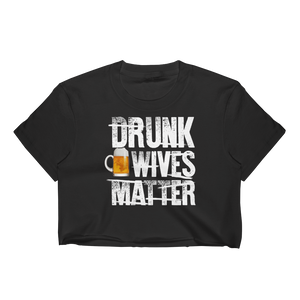 Drunk Wives Matter - Women's Crop Top - Cozzoo