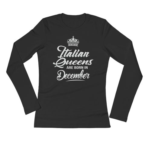 Italian Queens Are Born In December - Ladies' Long Sleeve T-Shirt - Cozzoo