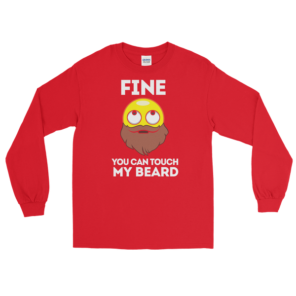 Fine. You Can Touch My Beard - Long Sleeve T-Shirt - Cozzoo