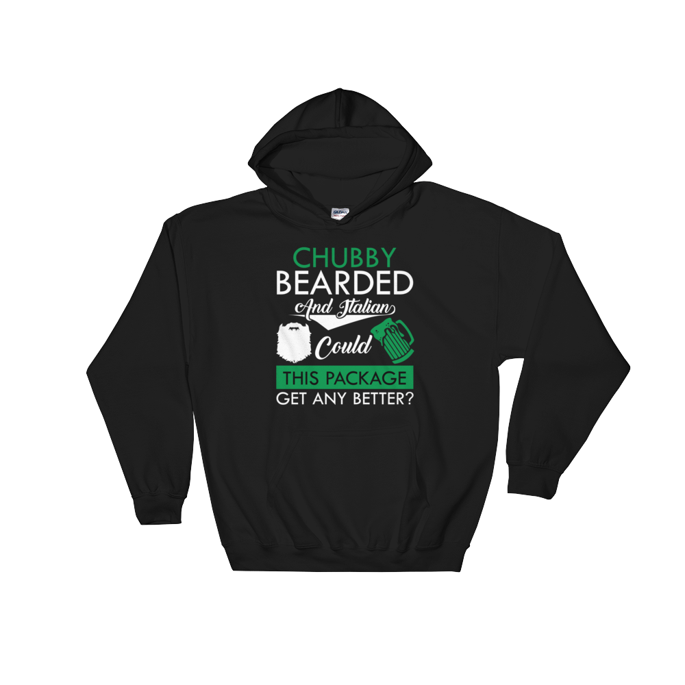 Chubby Bearded And Italian Could This Package Get Any Better? - Hoodie Sweatshirt - Cozzoo