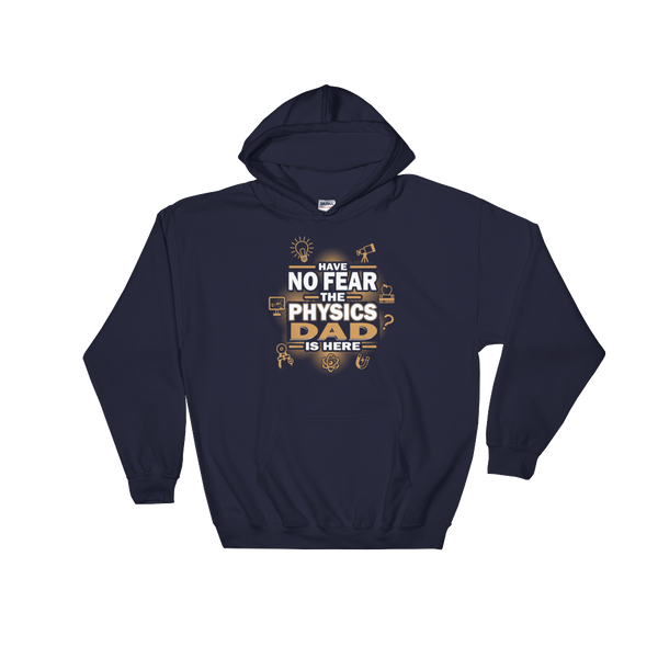Have No Fear The Physics Dad Is Here - Hoodie Sweatshirt Sweater - Cozzoo