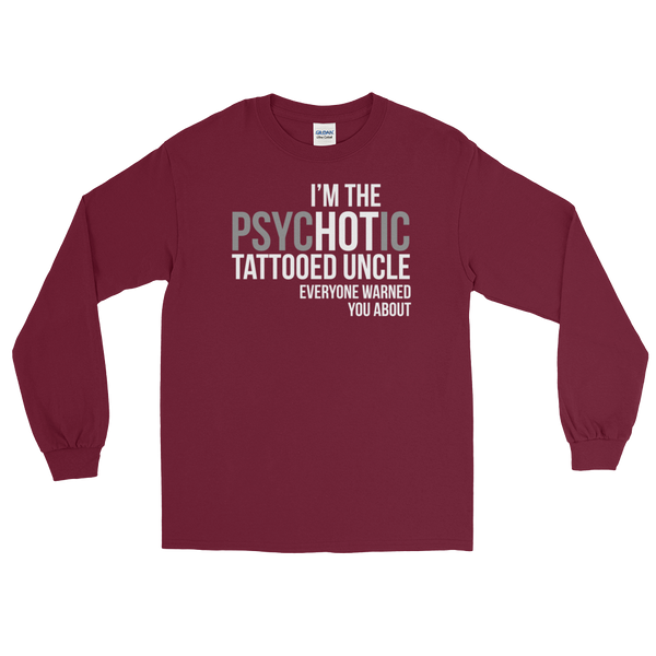 I'm The psycHOTic Tattooed Uncle Everyone Warned You About - Long Sleeve T-Shirt - Cozzoo