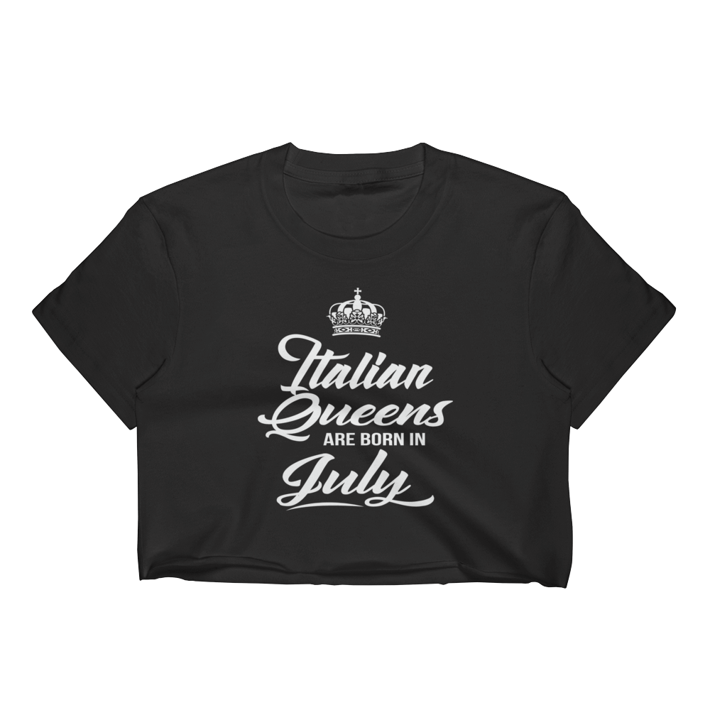 Italian Queens Are Born In July - Women's Crop Top - Cozzoo