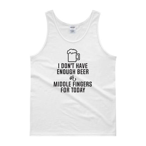 I Don't Have Enough Beer Or Middle Fingers For Today - Tank top - Cozzoo