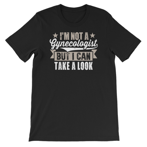 I'm Not A Gynecologist But I Can Take A Look - Short-Sleeve Unisex T-Shirt - Cozzoo