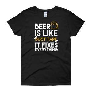 Beer Is Like Duct Tape It Fixes Everything - Women's short sleeve t-shirt - Cozzoo