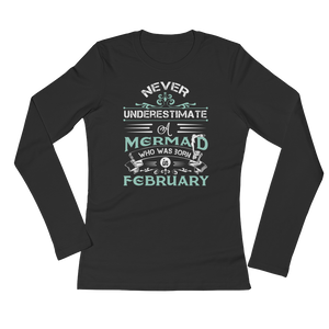 Never Underestimate A Mermaid Who Was Born In February - Ladies' Long Sleeve T-Shirt - Cozzoo