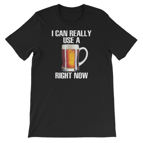 I Can Really Use A Beer Right Now - Short-Sleeve Unisex T-Shirt - Cozzoo