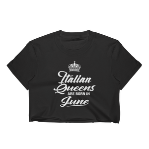 Italian Queens Are Born In June - Women's Crop Top - Cozzoo