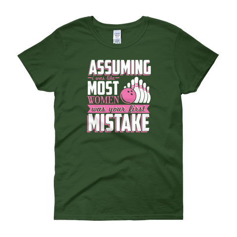 Assuming I Was Like Most Women Was Your First Mistake - Bowling - Women's short sleeve t-shirt - Cozzoo