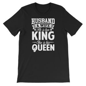 Husband And Wife He Is Her King She Is His Queen - Short-Sleeve Unisex T-Shirt - Cozzoo