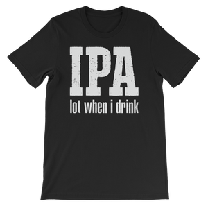 IPA lot when I drink - Sleeve Unisex T-Shirt - Cozzoo