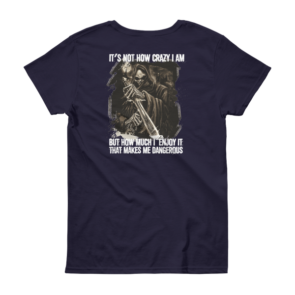 It's not how crazy I am But how much I enjoy it that makes me dangerous - Women's short sleeve t-shirt - Cozzoo