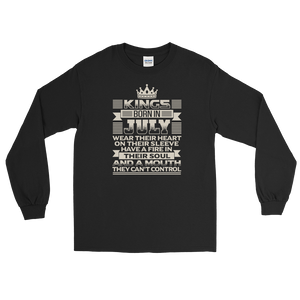Kings born in July wear their heart on their sleeve Have a fire in their soul And a mouth they can't control - Long Sleeve T-Shirt - Cozzoo