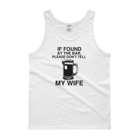 If Found At The Bar, Please Don't Tell My Wife - Tank top - Cozzoo