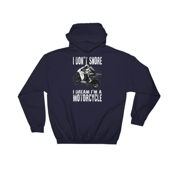 I Don't snore I Dream I'm A Motorcycle - Sportbike - Hoodie Sweatshirt Sweater - Cozzoo