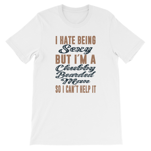 I Hate Being Sexy But I'm A Chubby Bearded Man So I Can't Help It - Short-Sleeve Unisex T-Shirt - Cozzoo