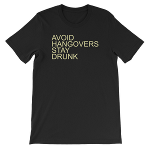 Avoid Hangovers Stay Drunk - Short-Sleeve Unisex T-Shirt - Cozzoo