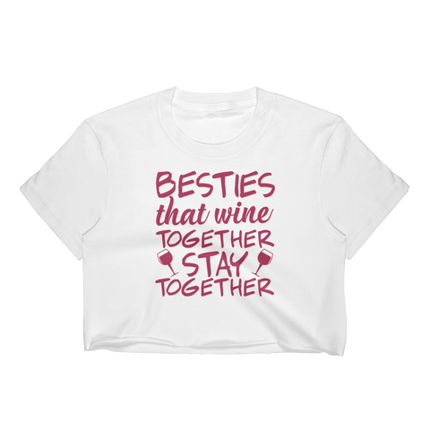 Besties That Wine Together Stay Together - Women's Crop Top - Cozzoo