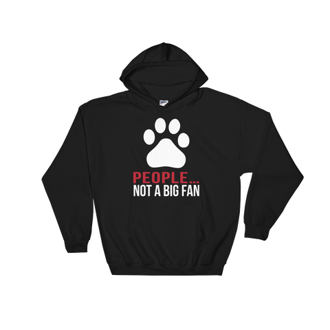 People… Not A Big Fan - Dogs - Hoodie Sweatshirt Sweater - Cozzoo