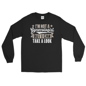 I'm Not A Gynecologist But I Can Take A Look - Long Sleeve T-Shirt - Cozzoo