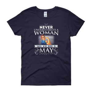 Never Underestimate A Woman Who Was Born In May - Women's short sleeve t-shirt - Cozzoo