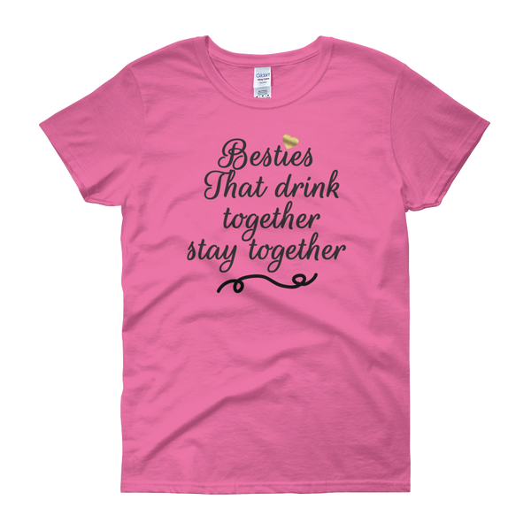 Besties That Drink Together Stay Together - Women's short sleeve t-shirt - Cozzoo