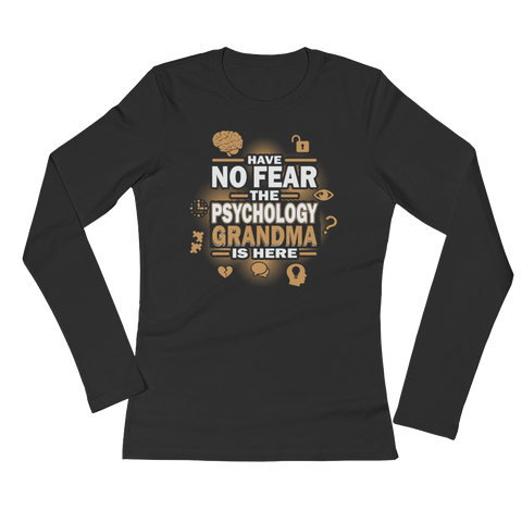 Have No Fear The Psychology Grandma Is Here - Ladies' Long Sleeve T-Shirt - Cozzoo