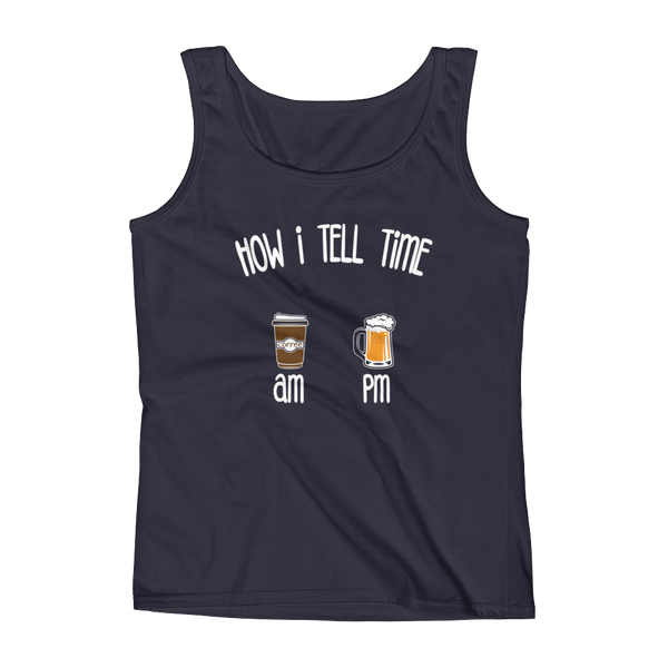 How I Tell Time AM PM- Coffee - Beer - Ladies' Tank - Cozzoo