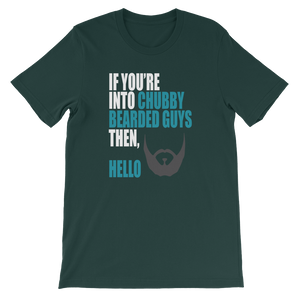 If You're Into Chubby Bearded Guys Then, Hello - Short-Sleeve Unisex T-Shirt - Cozzoo