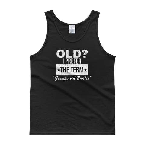 "Old? I Prefer The Term ""Grumpy Old Badass"" - Tank top - Cozzoo"
