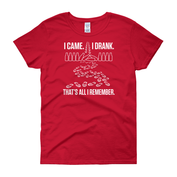 I Came. I Drank. That's All I Remember - Women's short sleeve t-shirt - Cozzoo