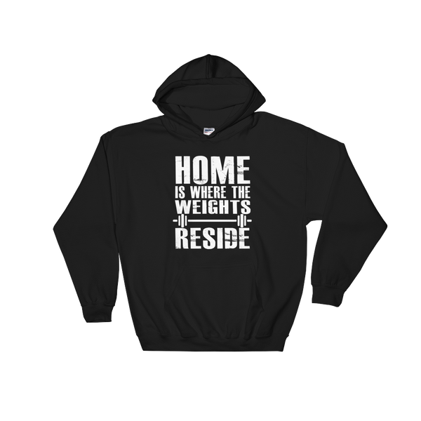 Home Is Where The Weights Reside - Hoodie Sweatshirt Sweater - Cozzoo