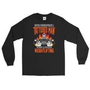 Never Underestimate A Tattooed Man Who Loves Weightlifting - Long Sleeve T-Shirt - Cozzoo