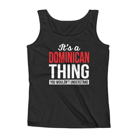 It's A Dominican Thing You Wouldn't Understand - Ladies' Tank - Cozzoo
