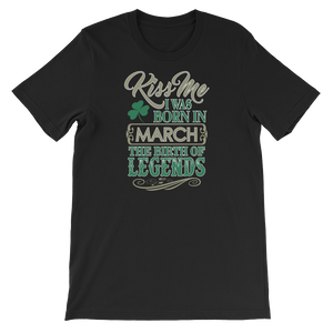 Kiss Me I Was Born In March The Birth Of Legends - Short-Sleeve Unisex T-Shirt - Cozzoo
