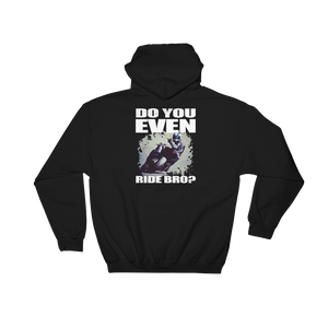 Do You Even Ride Bro? - Hoodie Sweatshirt Sweater - Cozzoo