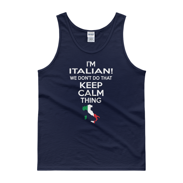 I'm Italian! We Don't Do That Keep Calm Thing - Tank top - Cozzoo
