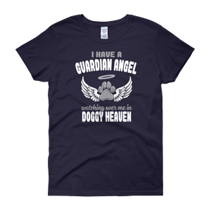 I Have A Guardian Angel Watching Over Me In Doggy Heaven - Women's short sleeve t-shirt - Cozzoo