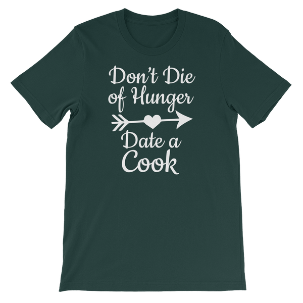 Don't Die Of Hunger Date A Cook - Short-Sleeve Unisex T-Shirt - Cozzoo